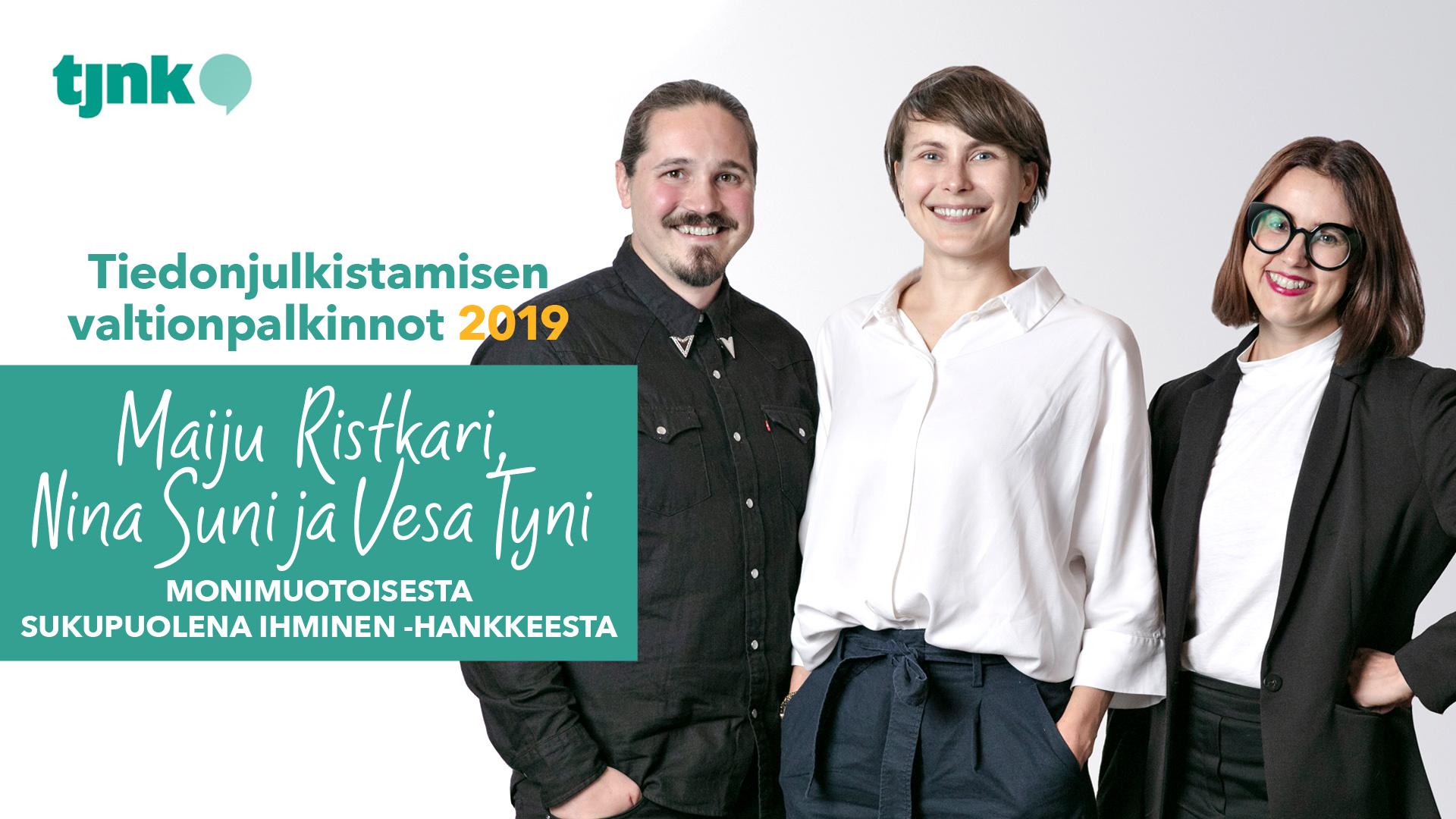 Tiedonjulkistamisen valtionpalkinnon 2019 saaneet Maiju Ristkari, Nina Suni ja Vesa Tyni
