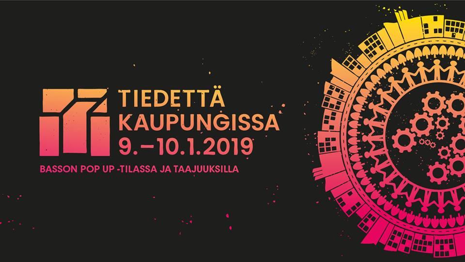 Tapahtuman tunnuskuva, jossa teksti: Tiedettä kaupungissa 9- - 10.1.2019 Basson pop up -tilassa ja taajuuksilla